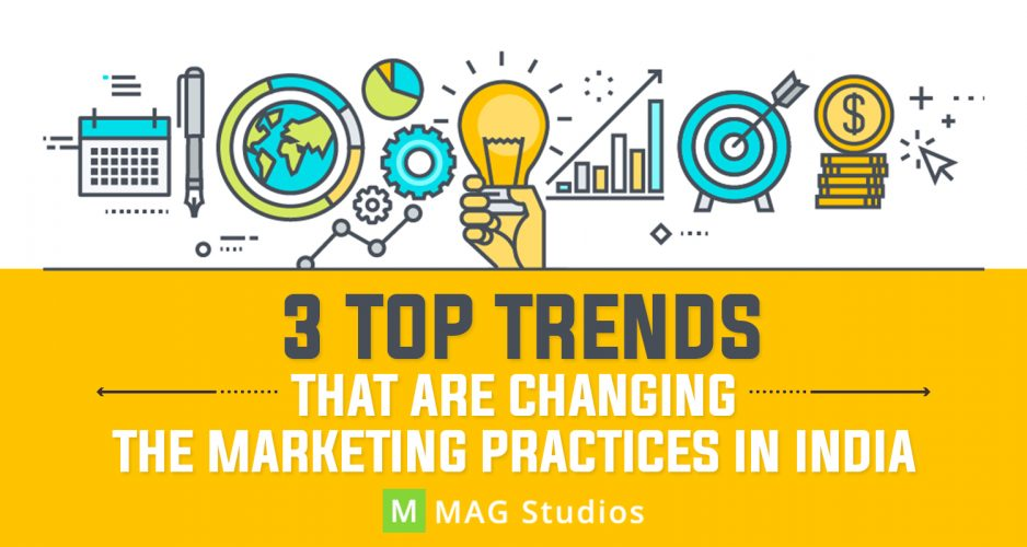 3 Top Trends that are changing the Marketing Practices in India