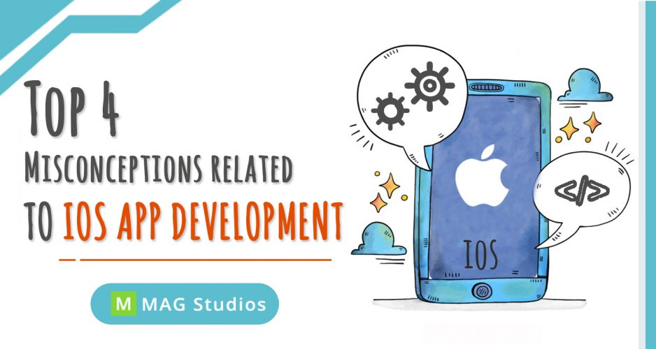 Top 4 Misconceptions related to iOS App Development