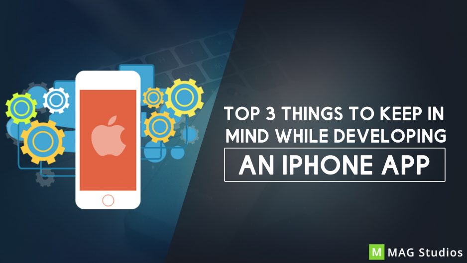Top 3 Things to keep in mind while developing an iPhone app